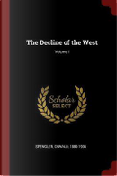 The Decline of the West; Volume I by Oswald Spengler