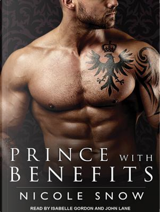 Prince With Benefits by Nicole Snow
