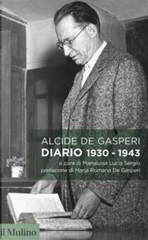 Diario 1930-1943 by Alcide De Gasperi