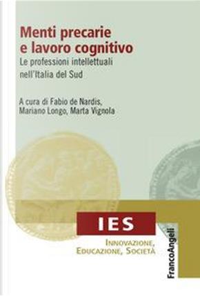 Menti precarie e lavoro cognitivo. Le professioni intellettuali nell'Italia del Sud by Fabio De Nardis