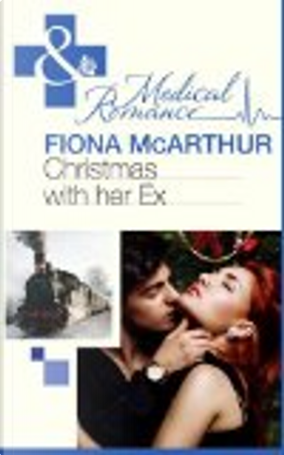 Christmas with Her Ex by Fiona McArthur