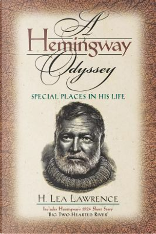 A Hemingway Odyssey by H. Lea Lawrence