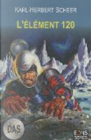 L'élément 120 by Karl-Herbert Scheer