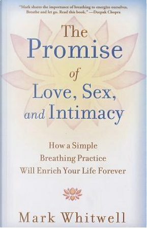 The Promise of Love, Sex, and Intimacy by Mark Whitwell