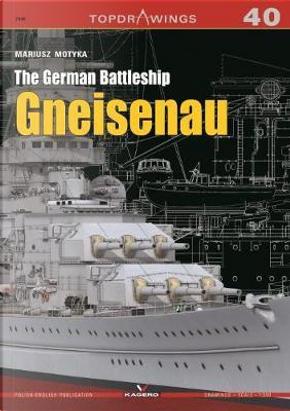 The German Battleship Gneisenau by Mariusz Motyka