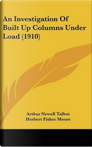 An Investigation of Built Up Columns Under Load (1910) by Arthur Newell Talbot