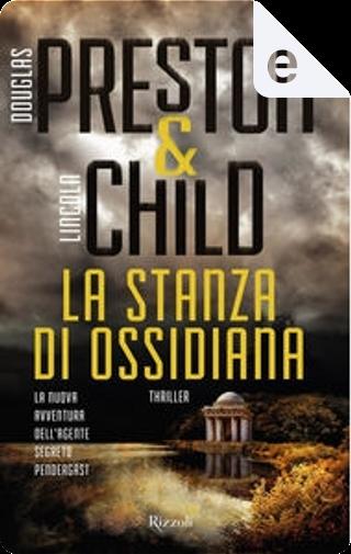 La stanza di ossidiana by Douglas Preston, Lincoln Child