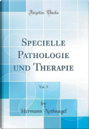 Specielle Pathologie und Therapie, Vol. 5 (Classic Reprint) by Hermann Nothnagel