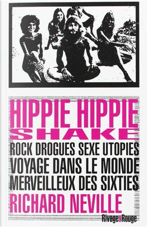 Hippie Hippie Shake by Richard Neville