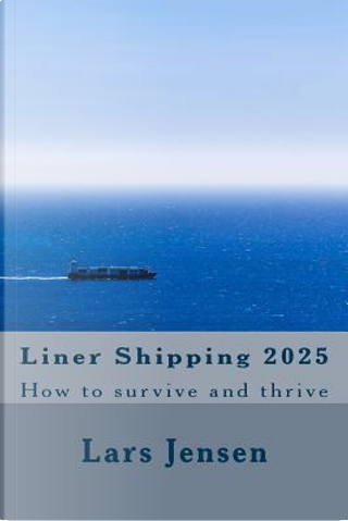 Liner Shipping 2025 by Lars Jensen