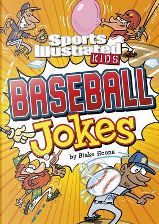Sport Illustrated Kids Baseball Jokes! by Blake Hoena