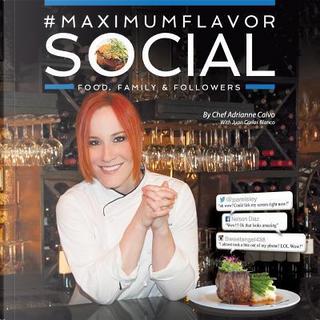 #MaximumFlavorSocial by Adrianne Calvo