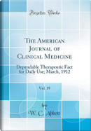 The American Journal of Clinical Medicine, Vol. 19 by W. C. Abbott