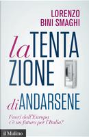 La tentazione di andarsene by Lorenzo Bini Smaghi