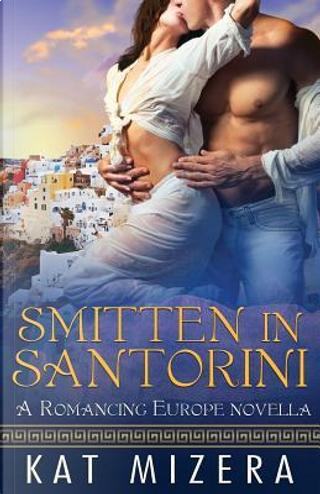 Smitten in Santorini by Kat Mizera