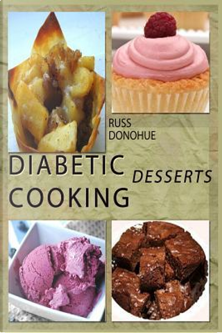 Diabetic Deserts by Russ Donohue