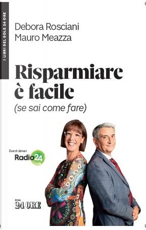 Risparmiare è facile (se sai come farlo) by Debora Rosciani, Mauro Meazza
