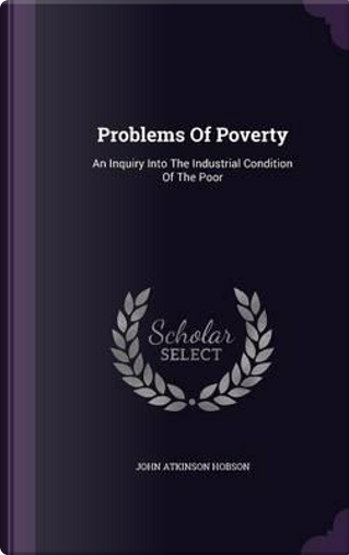 Problems of Poverty by John Atkinson Hobson
