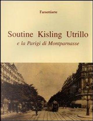 Soutine, Kisling, Utrillo e la Parigi di Montparnasse. Ediz. illustrata by Marco Fagioli