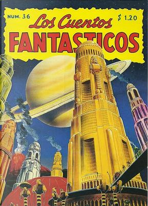Los Cuentos Fantásticos #36 by Alfred Elton Van Vogt, E. Everett Evans, Forrest J. Ackerman, H.G. Wells, Juan Bustillo Oro, Lilith Lorraine