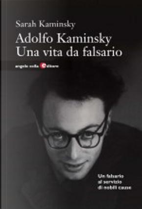 Adolfo Kaminsky by Sarah Kaminsky