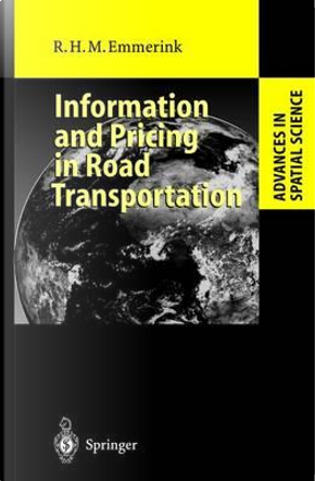 Information and Pricing in Road Transportation by Richard H. M. Emmerink