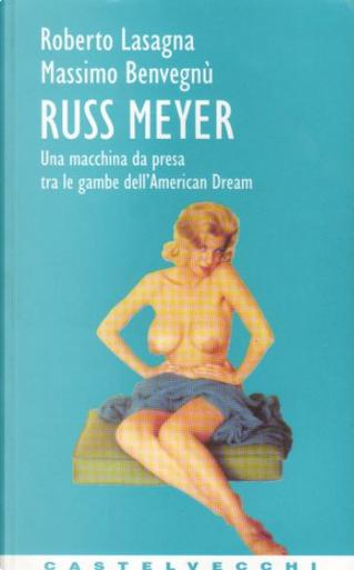 Russ Meyer by Massimo Benvegnù, Roberto Lasagna