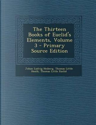 The Thirteen Books of Euclid's Elements, Volume 3 by Johan Ludvig Heiberg