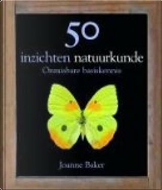 50 inzichten natuurkunde by Joanne Baker