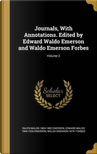 JOURNALS W/ANNOTATIONS EDITED by Ralph Waldo 1803-1882 Emerson