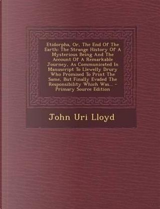 Etidorpha, Or, the End of the Earth by John uri lloyd