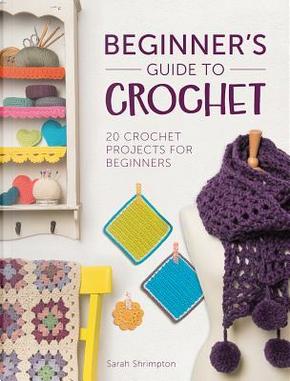 Beginner's Guide to Crochet by Sarah Shrimpton