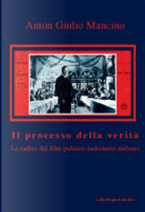 Il processo della verità by Anton Giulio Mancino