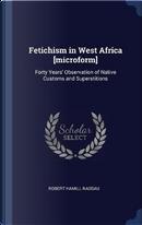 Fetichism in West Africa [Microform] by Robert Hamill Nassau