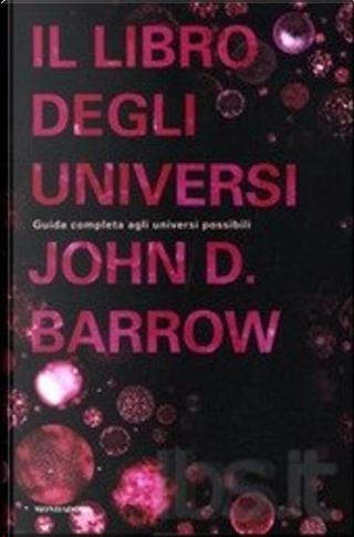 Il libro degli universi by John D. Barrow