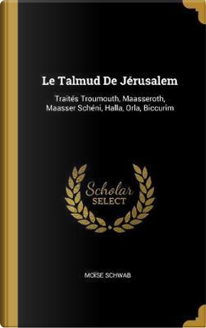Le Talmud de Jérusalem by Moise Schwab
