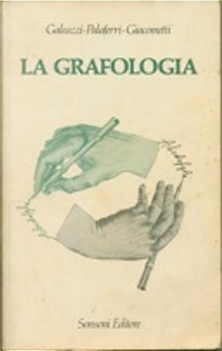 La grafologia by Fermino Giacometti, Giancarlo Galeazzi, Nazzareno Palaferri
