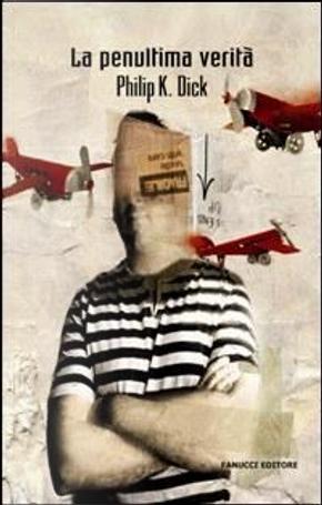 La penultima verità by Philip K. Dick