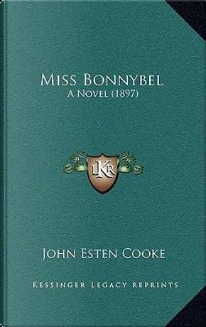 Miss Bonnybel by John Esten Cooke