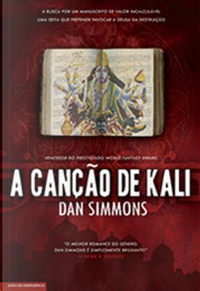 A Canção de Kali by Dan Simmons