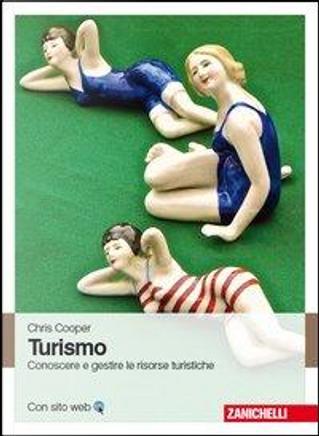 Turismo. Conoscere e gestire le risorse turistiche by Chris Cooper