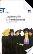 Racconti fantastici by Luigi Pirandello