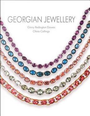 Georgian Jewellery 1714-1830 by Ginny Redington Dawes