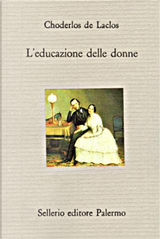 L'educazione delle donne by Pierre Ambroise François Choderlos de Laclos