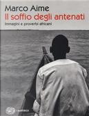 Il soffio degli antenati. Immagini e proverbi africani. Ediz. illustrata by Marco Aime