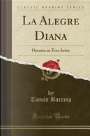 La Alegre Diana by Tomás Barrera