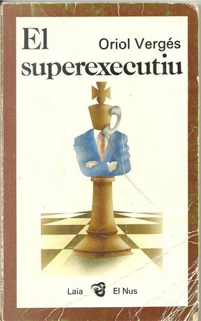 El superexecutiu by Oriol Vergés