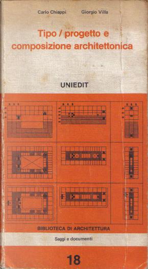 Tipo, progetto, composizione architettonica by Carlo Chiappi, Giorgio Villa