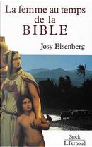 La femme au temps de la Bible by Josy Eisenberg