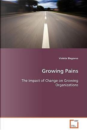Growing Pains by Violeta Blagoeva